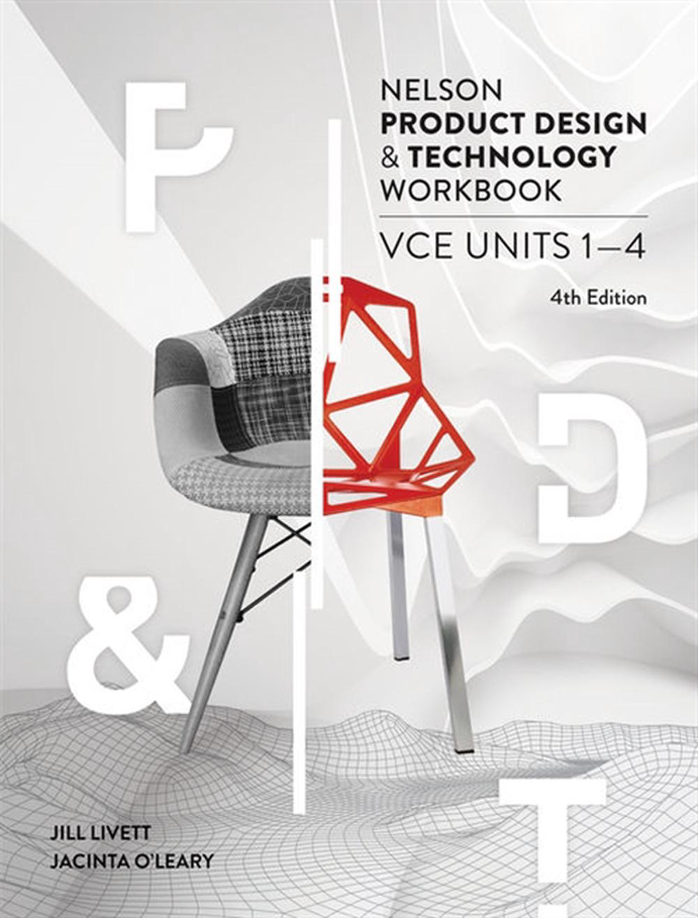 Nelson Product Design and Technology VCE Units 1-4 Workbook by J. Livett,J. O'Leary, ISBN: 9780170400404