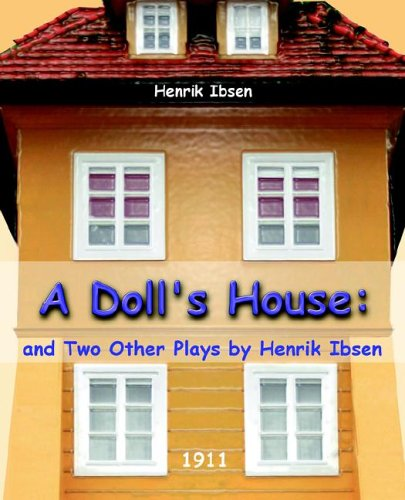 a comparison of a dolls house by henrick ibsen and the awakening by kate chopin Kate chopin awakened by henrik ibsen kate chopin and henrik ibsen have been the awakening and a doll's house even though chopin and ibsen.
