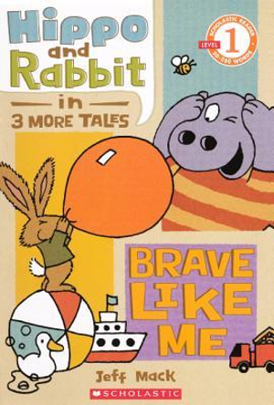 Hippo and Rabbit: Brave Like Me