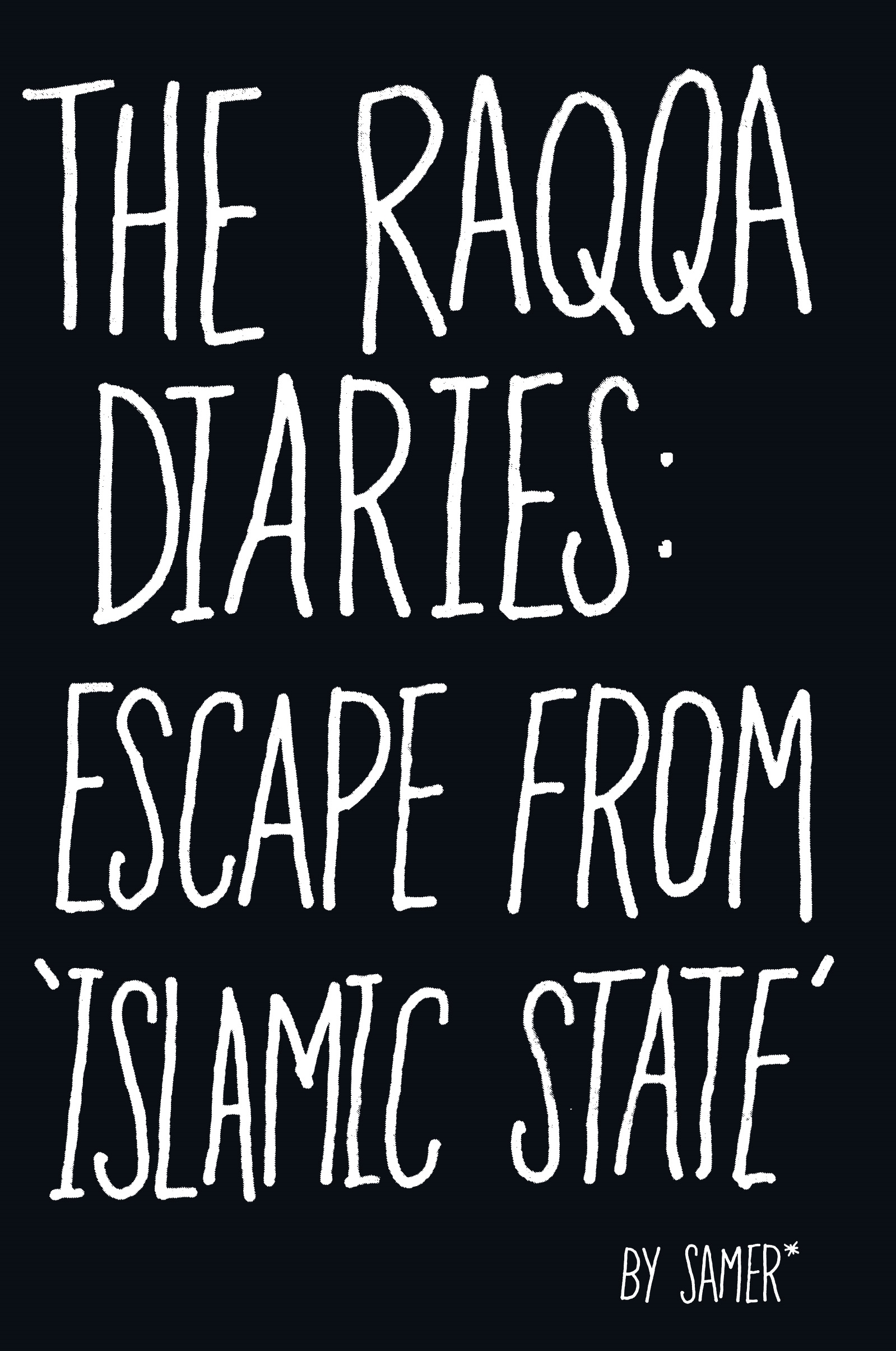 The Raqqa Diaries by Samer, ISBN: 9781786330536