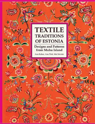 Designs and Patterns from Muhu Island. A Needlework Tradition from from Estonia by Anu Kabur, Anu Pink, Mai Meriste, ISBN: 9789949918133