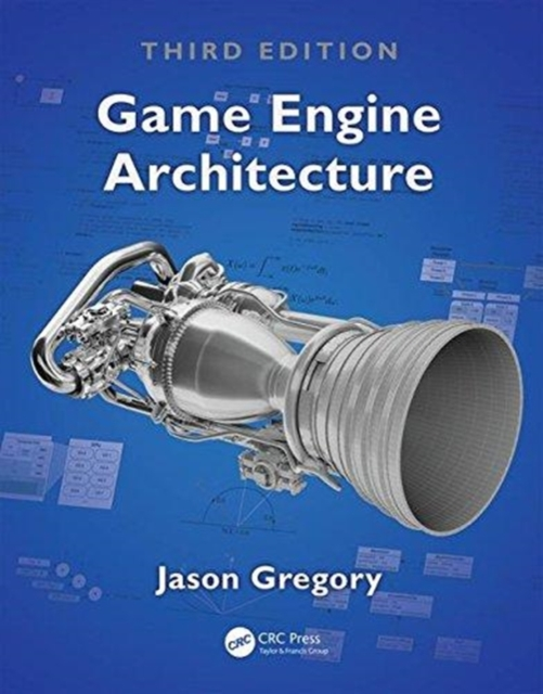 Game Engine Architecture, Third Edition