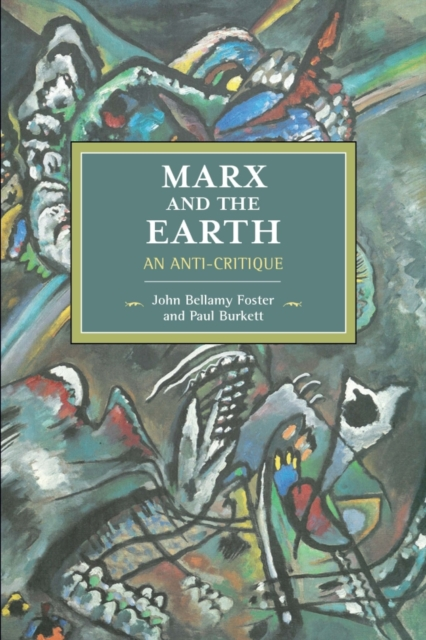 Marx and the Earth: An Anti-Critique