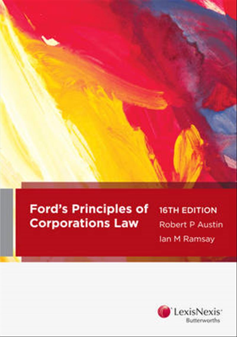 Ford, Austin and Ramsay's Principles of Corporations Law by Robert Peter Austin,Ian Ramsay, ISBN: 9780409338386