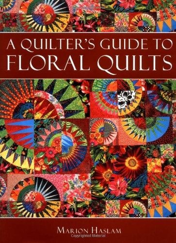 A Quilter's Guide to Floral Quilts by Marion Haslam, ISBN: 9781843400257