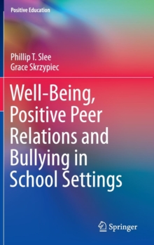 Well-Being and Positive Peer Relations in School Settings (Positive Education)