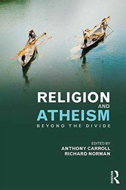 Religion and AtheismBeyond the Divide