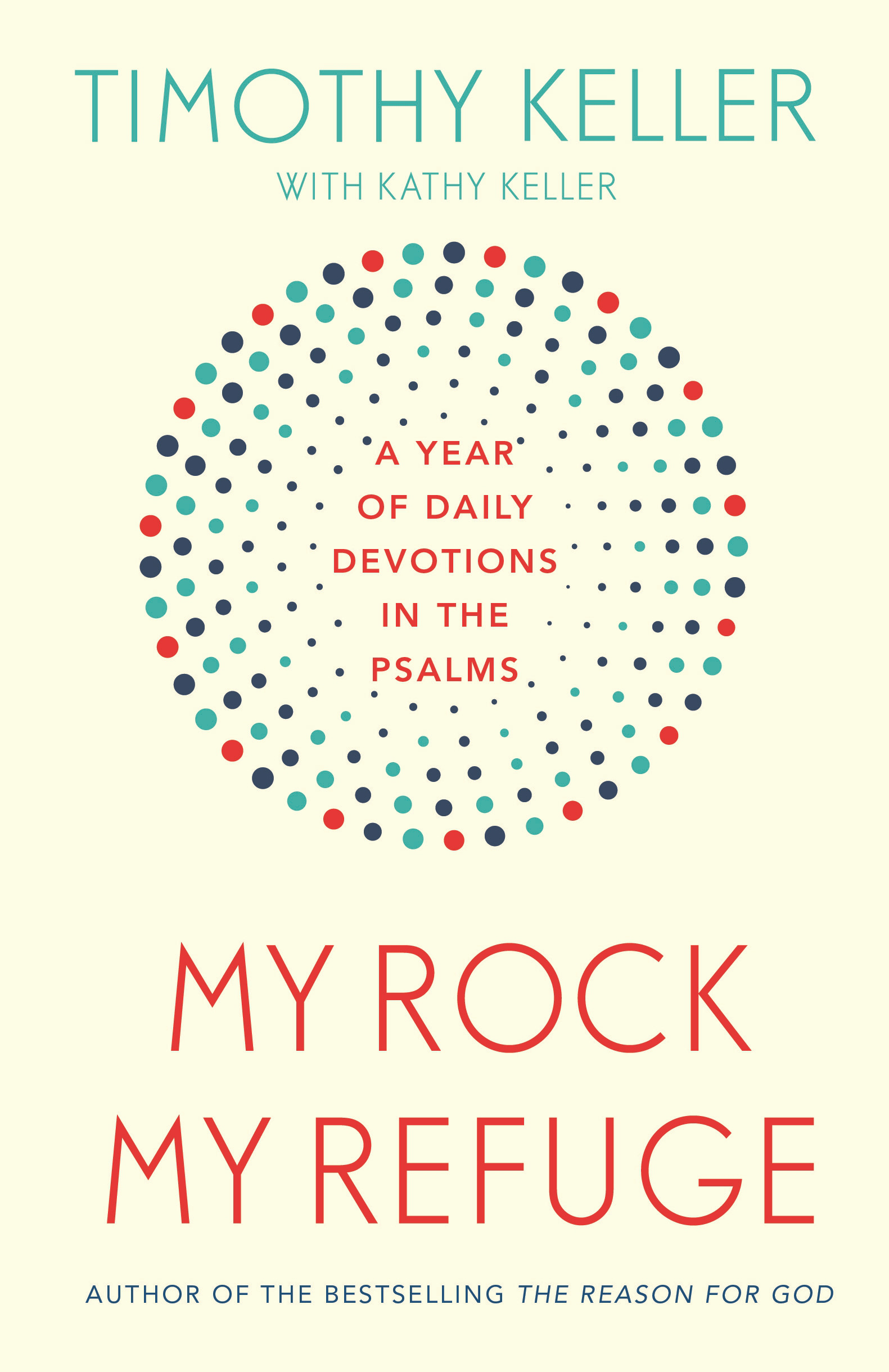 My Rock; My Refuge by Timothy Keller, ISBN: 9781473614253