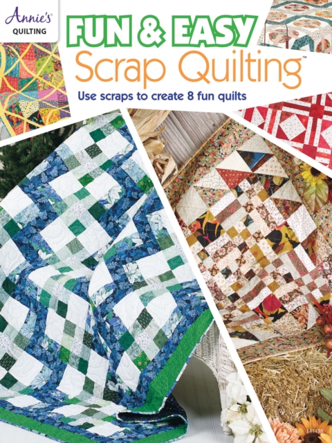 Fun & Easy Scrap Quilting: Use Scraps to Create 8 Fun Quilts by Annie's Quilting, ISBN: 9781590129807