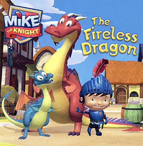 The Fireless DragonMike the Knight by Hit Entertainment,Daphne Pendergrass, ISBN: 9780606363181