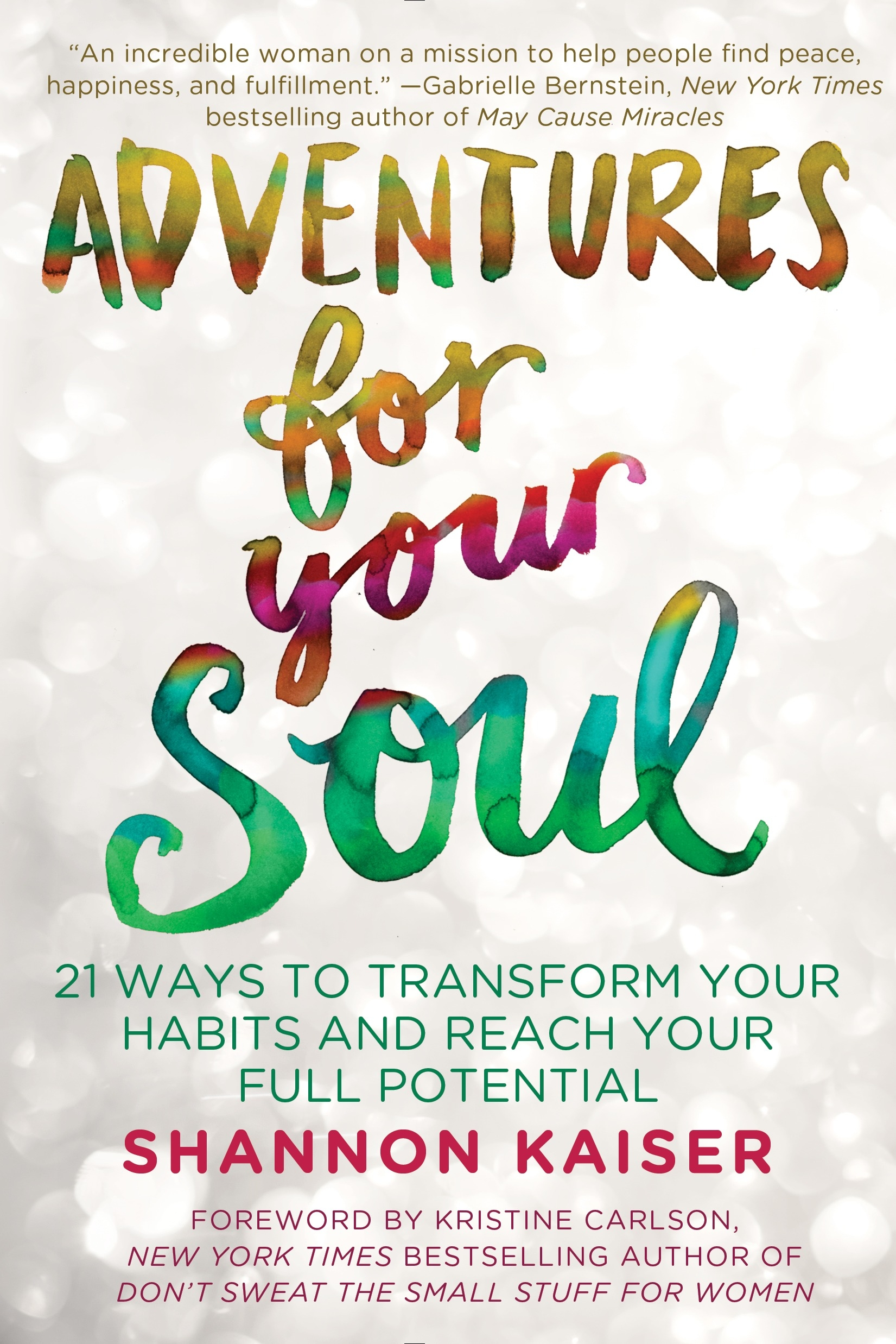 Adventures for Your Soul21 Ways to Transform Your Habits and Reach Your...