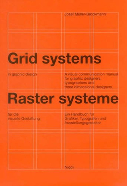 Grid Systems in Graphic Design by Josef Müller-Brockmann, ISBN: 9783721201451