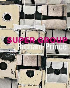 Richard Prince: Super Group by Richard Prince, ISBN: 9783947127016