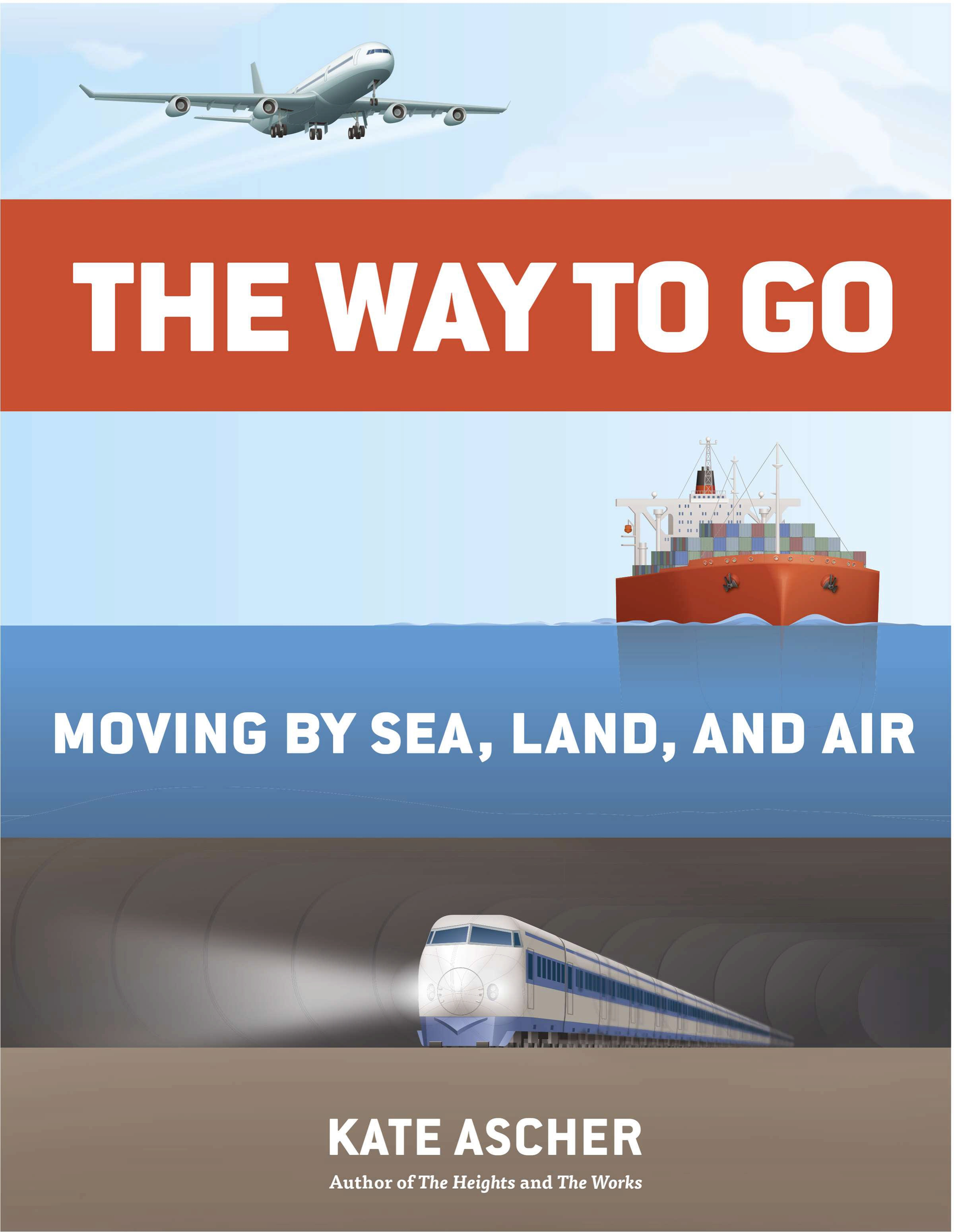 The Way to Go: Moving Through Sea, Land, and Air
