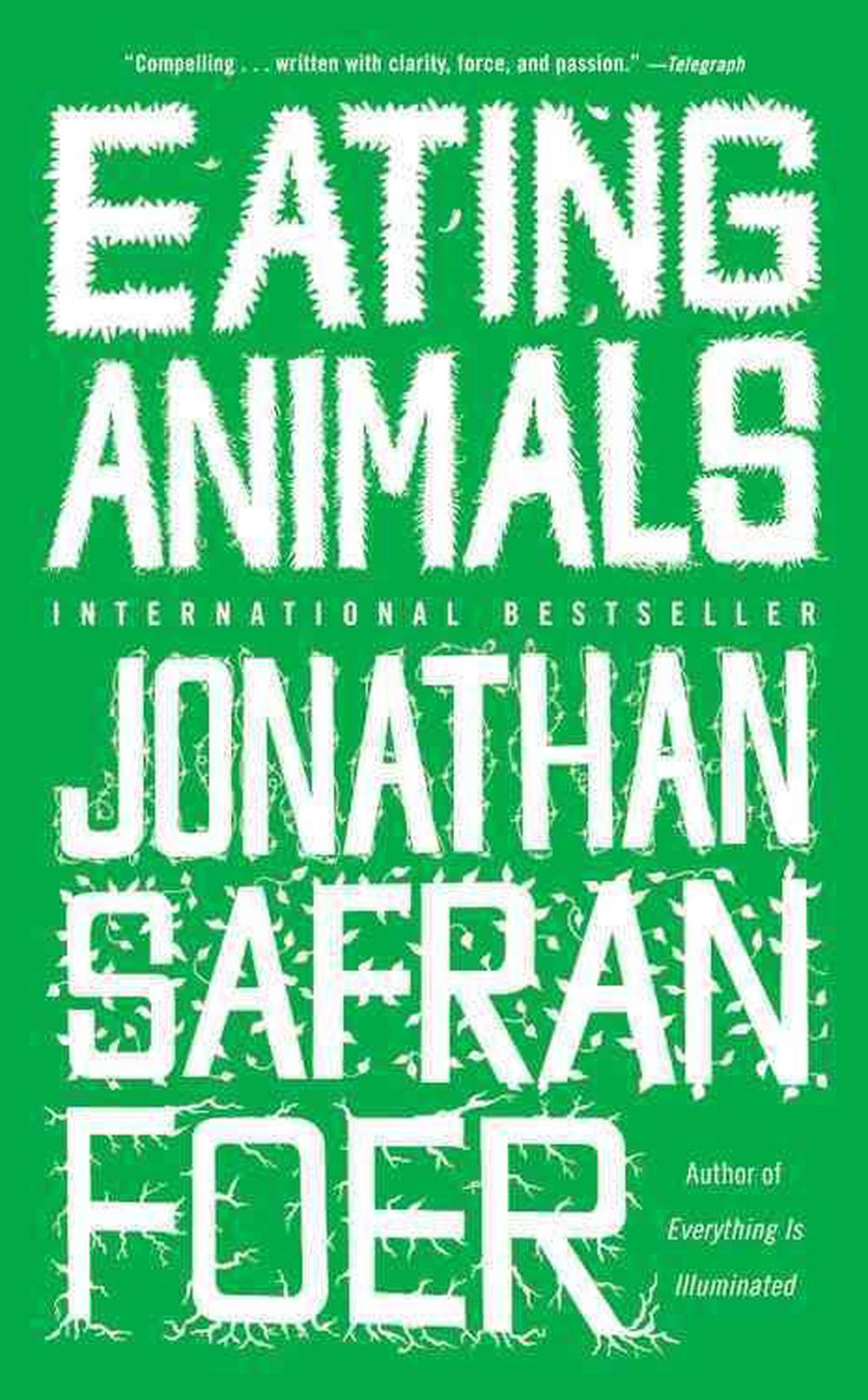 Eating Animals by Jonathan Safran Foer, ISBN: 9780316127165