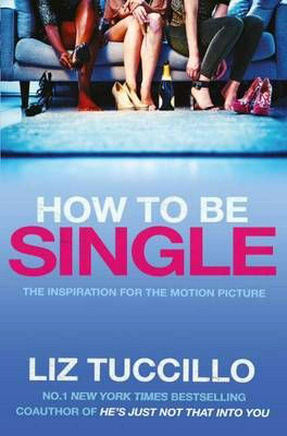 How to be Single by Liz Tuccillo, ISBN: 9781471155444