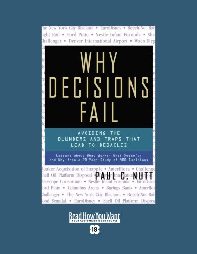 Why Decisions Fail by Paul C. Nutt, ISBN: 9781442966352
