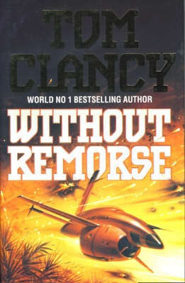 Without Remorse by Tom Clancy, ISBN: 9780002242059