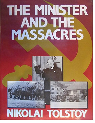 The Minister and the Massacres by Nikolai Tolstoy, ISBN: 9780091640101