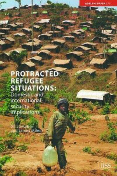 Protracted Refugee SituationsDomestic and International Security Implications by Gil Loescher, ISBN: 9781138466692