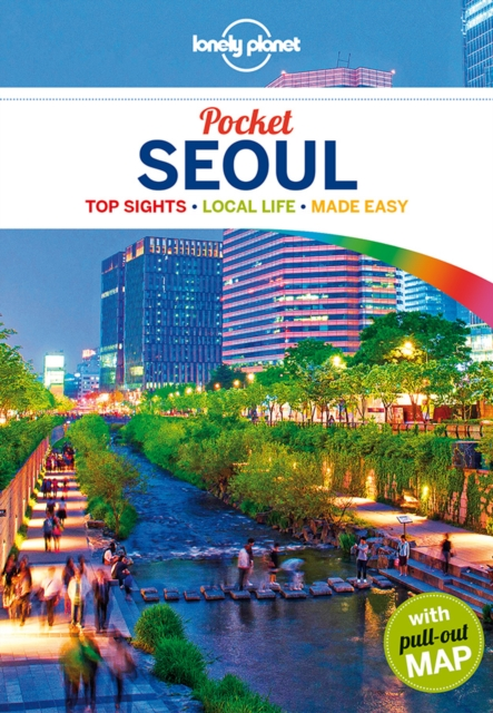 Lonely Planet Pocket Seoul (Travel Guide) by Lonely Planet, ISBN: 9781743606773