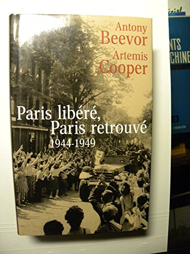 Paris: After the Liberation 1944-1949 by Antony Beevor, ISBN: 9782744177347