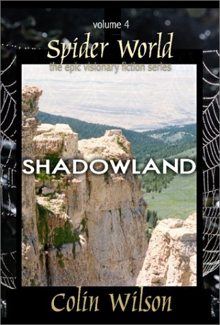 Spider World: Shadowland (Epic Visionary Fiction)