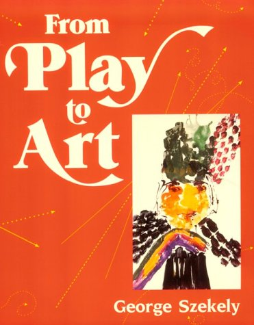 From Play to Art (Heinemann/Cassell Language & Literacy)