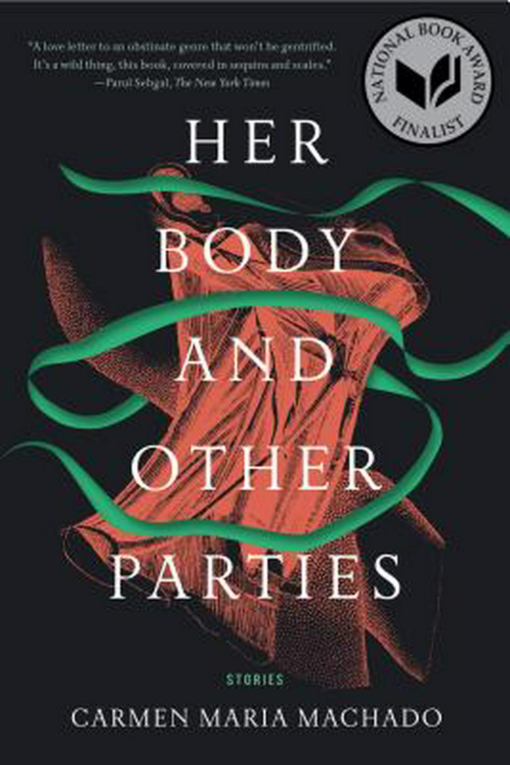 Her Body and Other Parties: Stories by Carmen Maria Machado, ISBN: 9781555977887