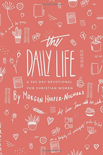 The Daily Life: A 365 Day Devotional: for Christian Women
