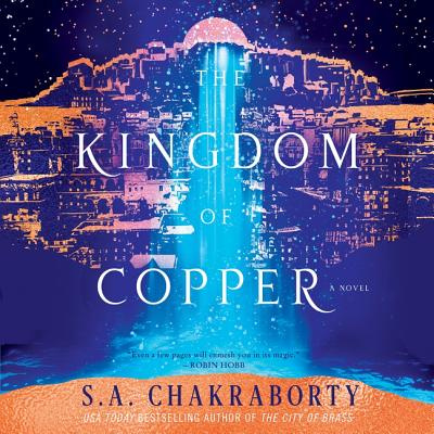 The Kingdom of Copper (Daevabad Trilogy) by S. A. Chakraborty, ISBN: 9781982608453