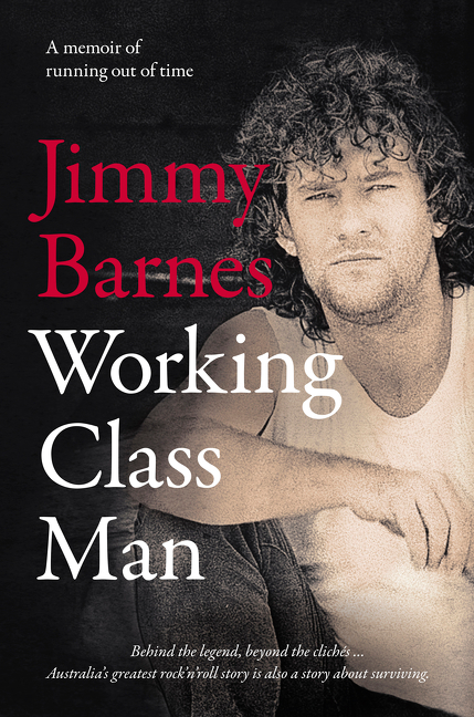 Working Class Man by Jimmy Barnes, ISBN: 9781460752142