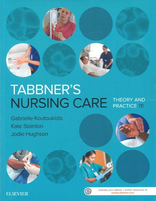 Tabbner's Nursing Care: Theory and Practice (7th edition) by Gabrielle Koutoukidis, Kate Stainton, Jodie Hughson, ISBN: 9780729542272
