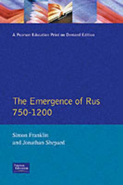The Emergence of Rus, 750-1200