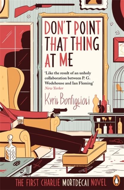 Don't Point That Thing at Me: Book 1 of the Mortdecai Trilogy