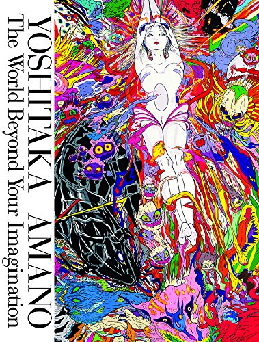Yoshitaka Amano : the world beyond your imagination