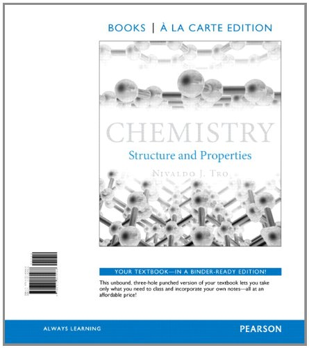 Chemistry: Structure and Properties, Books a la Carte Edition by Tro, Nivaldo J., ISBN: 9780321869968