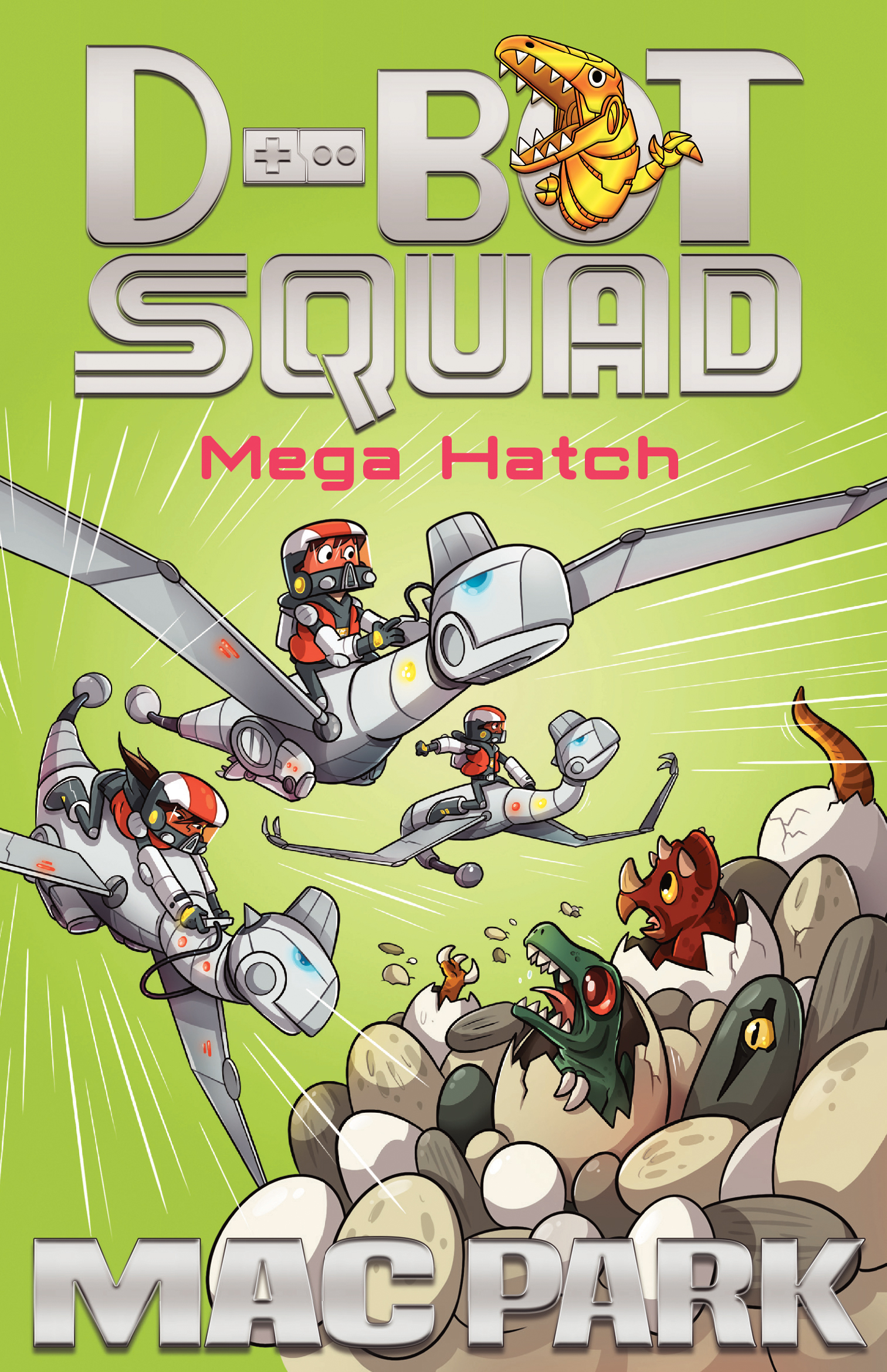 Mega Hatch: D-Bot Squad 7 by Mac Park, Illustrated By James Hart, ISBN: 9781760296032