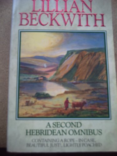 A Second Hebridean Omnibus: A Rope- in Case / Beautiful Just ! / Lightly Poached