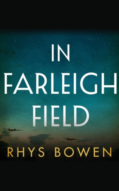 In Farleigh FieldA Novel of World War II