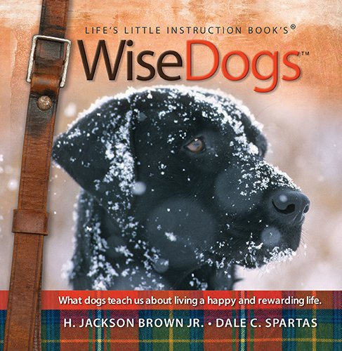 Wisedogs: Life's Little Instruction Book