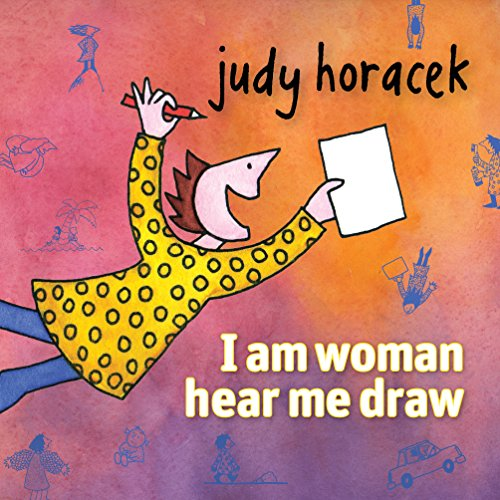 I am Woman Hear Me Draw