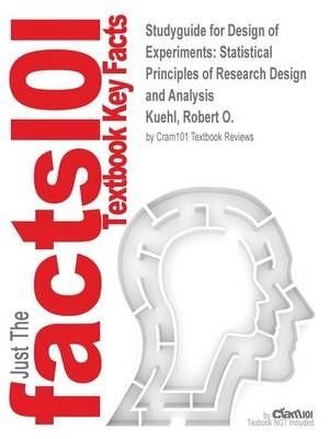 Studyguide for Design of Experiments: Statistical Principles of Research Design and Analysis by Kuehl, Robert O., ISBN 9780534368340