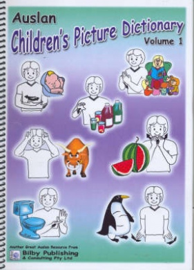 Auslan Children's Picture Dictionary: Vol. 1 by Lee Bilby, ISBN: 9780975779781