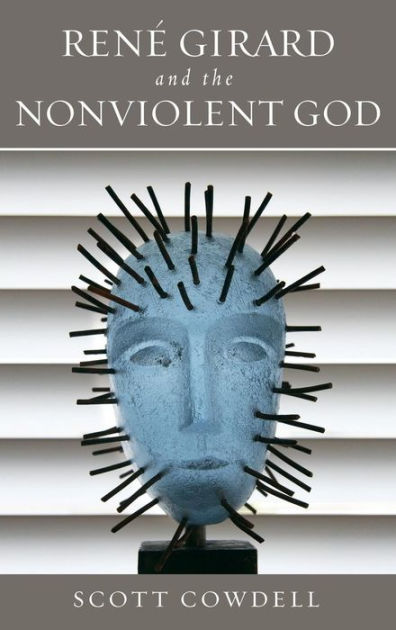 Rene Girard and the Nonviolent God