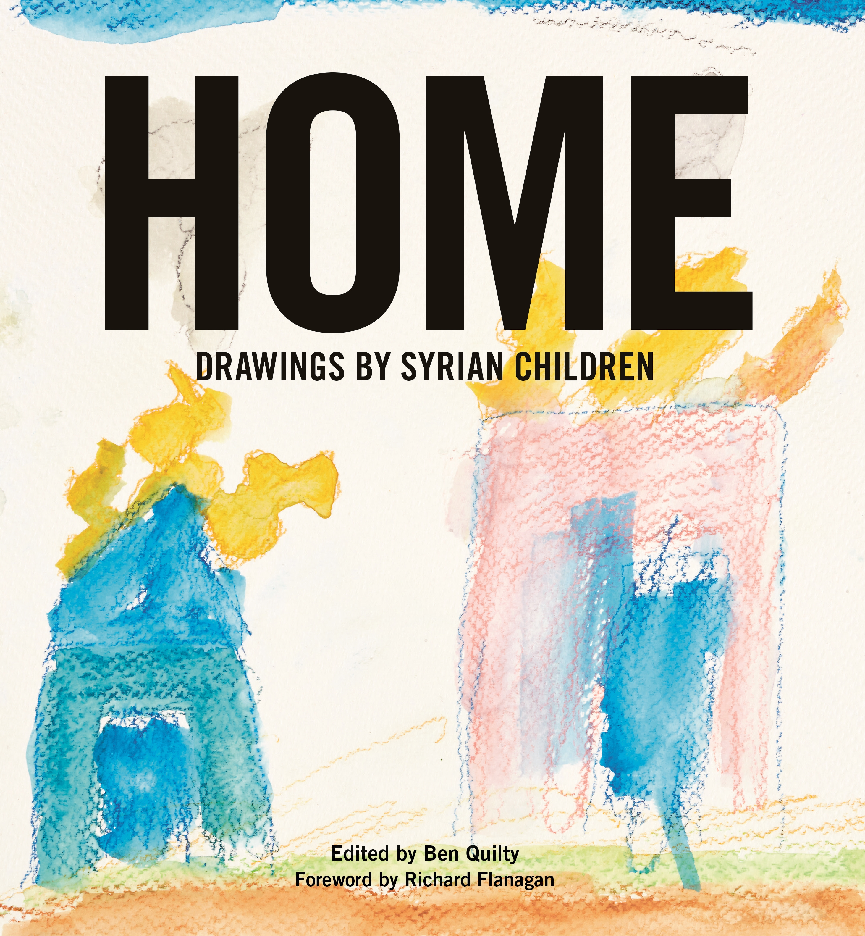 Home: Drawings by Syrian Children by Ben Quilty, ISBN: 9780143791546