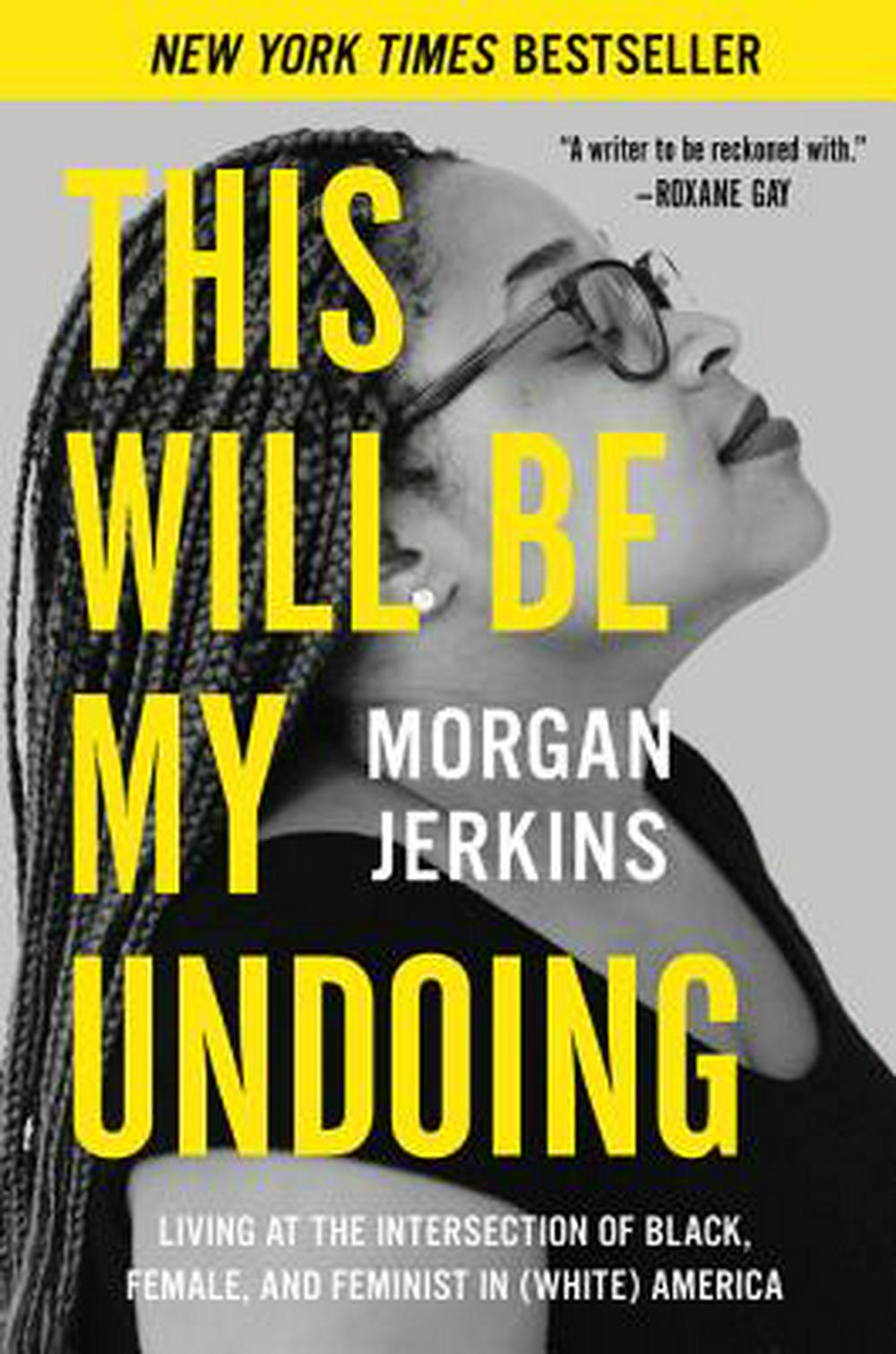 This Will Be My Undoing by Morgan Jerkins, ISBN: 9780062666154