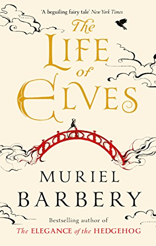 The Life of Elves by Muriel Barbery, ISBN: 9781910477212