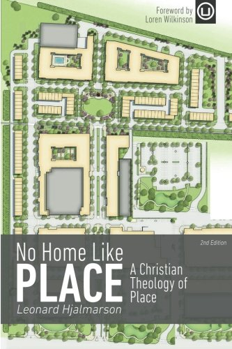 No Home Like PlaceA Christian Theology of Place