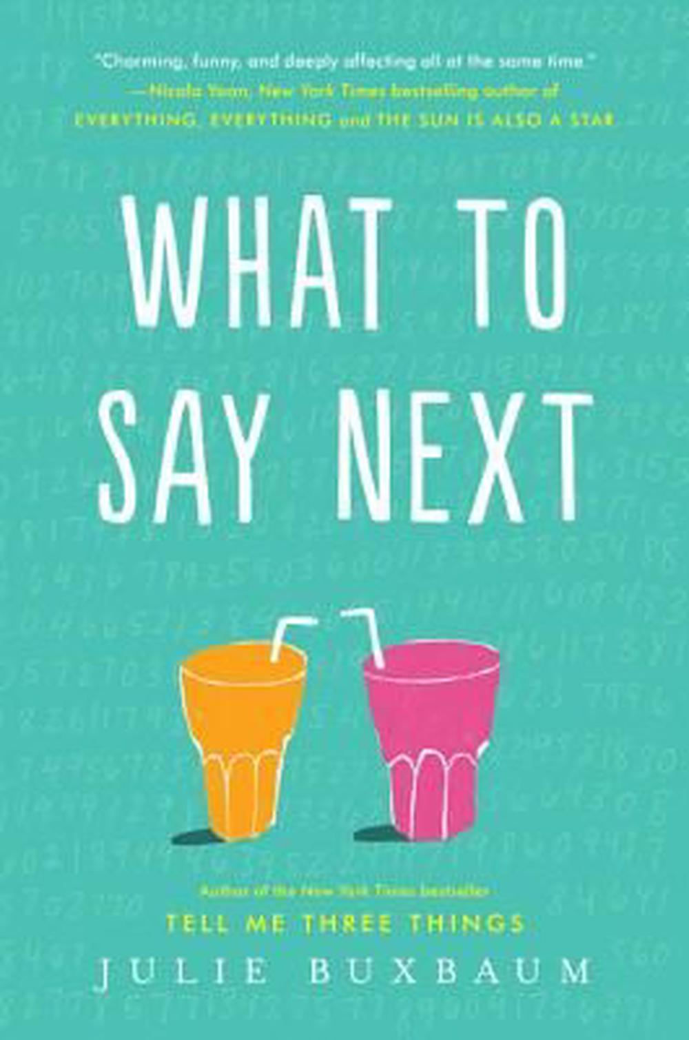 What to Say Next by Julie Buxbaum, ISBN: 9780553535686
